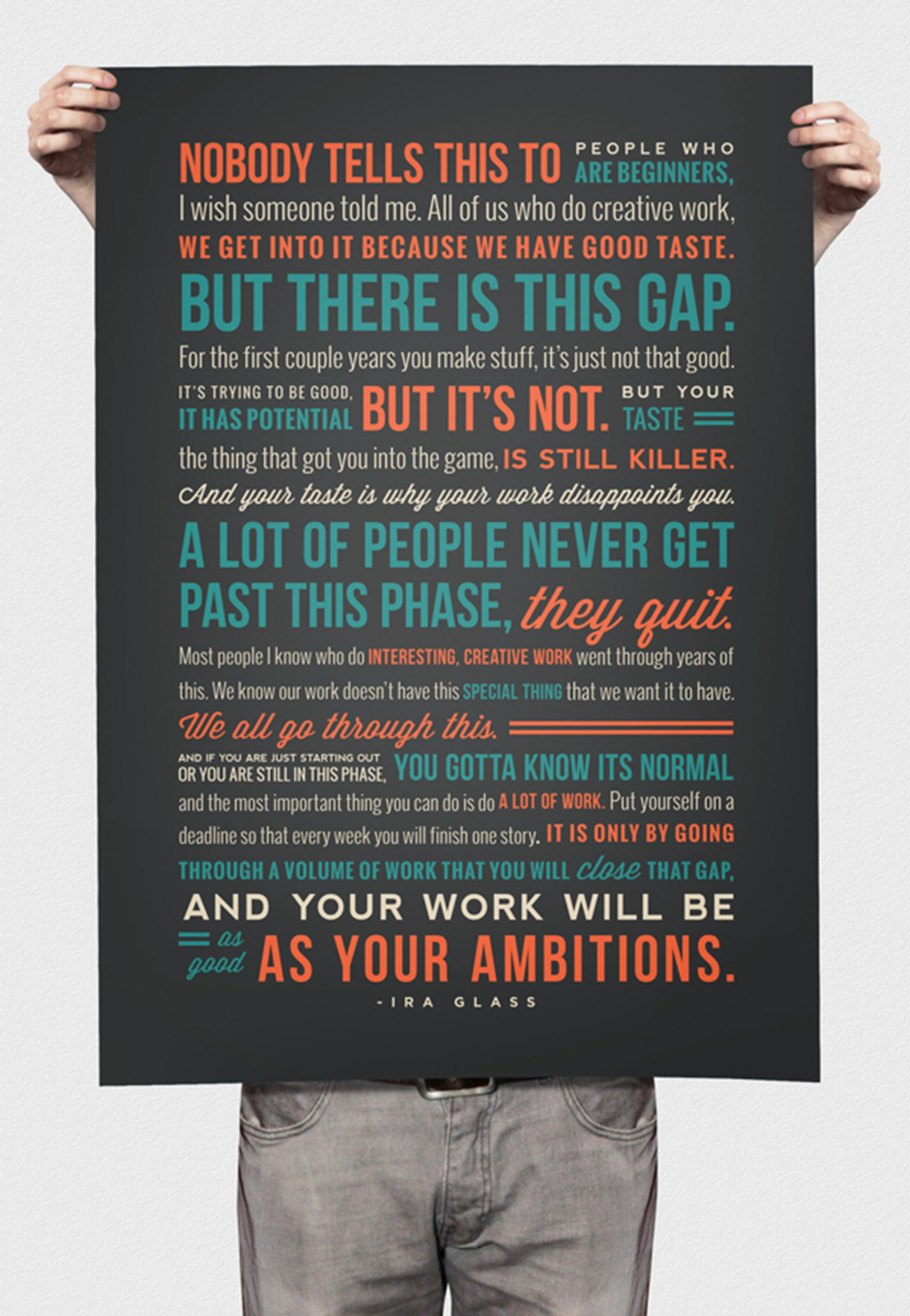 Wise words from Ira Glass on the topic of creative pursuit.